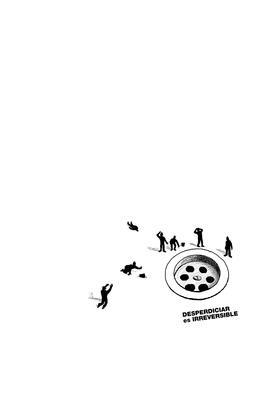 Bruno Rivera | Graphic Design & Illustration - Desperdiciar es Irreversible Wasting is Irreversible 2011
