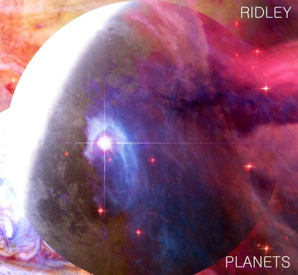 Billy Morehouse - Video/Motion Graphics / Audio and Music / Design / Illustration / Art - Ridley full length album design for Planets.