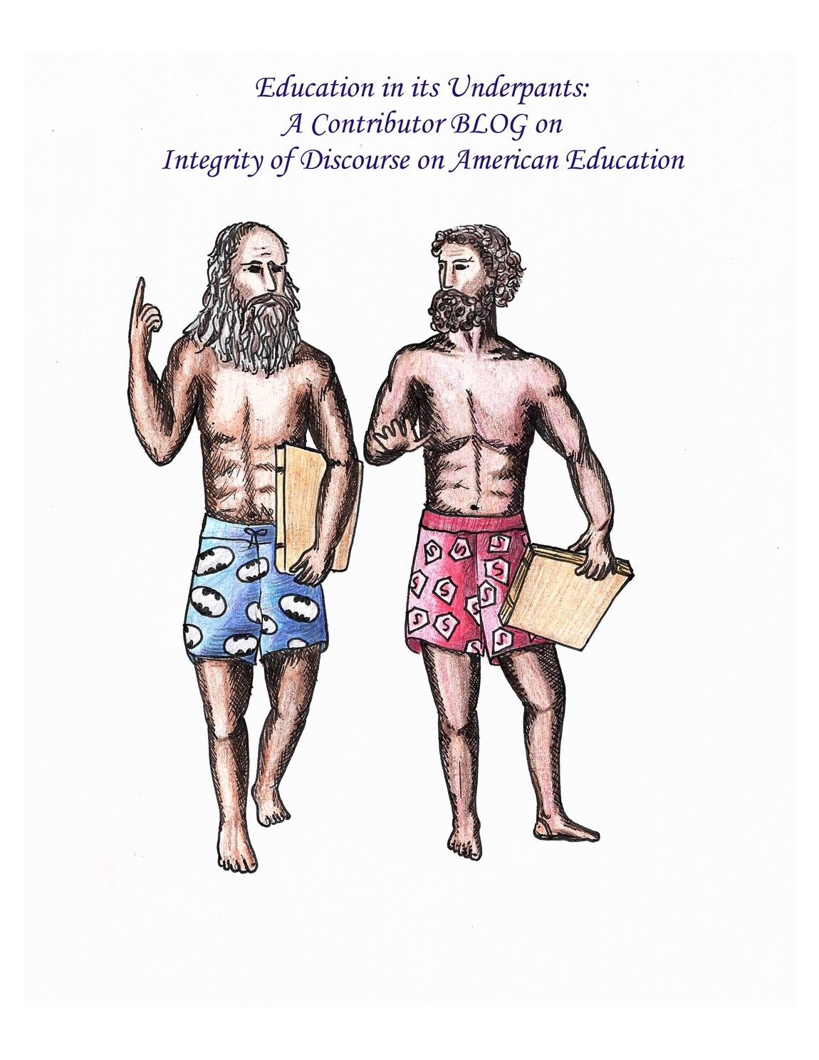 Summer Zellem - Education in its Underpants:  Integrity of Discourse on American Education